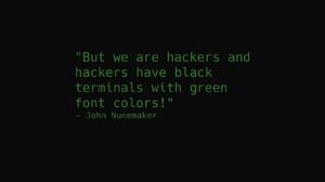 Terminals Hackers Hackerman Green Minimalism Text Humor Quote 1600x900 Wallpaper